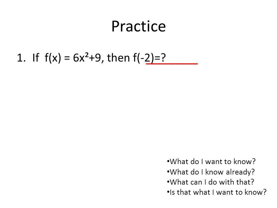 Practice If f(x) = 6x²+9, then f(-2)= _________