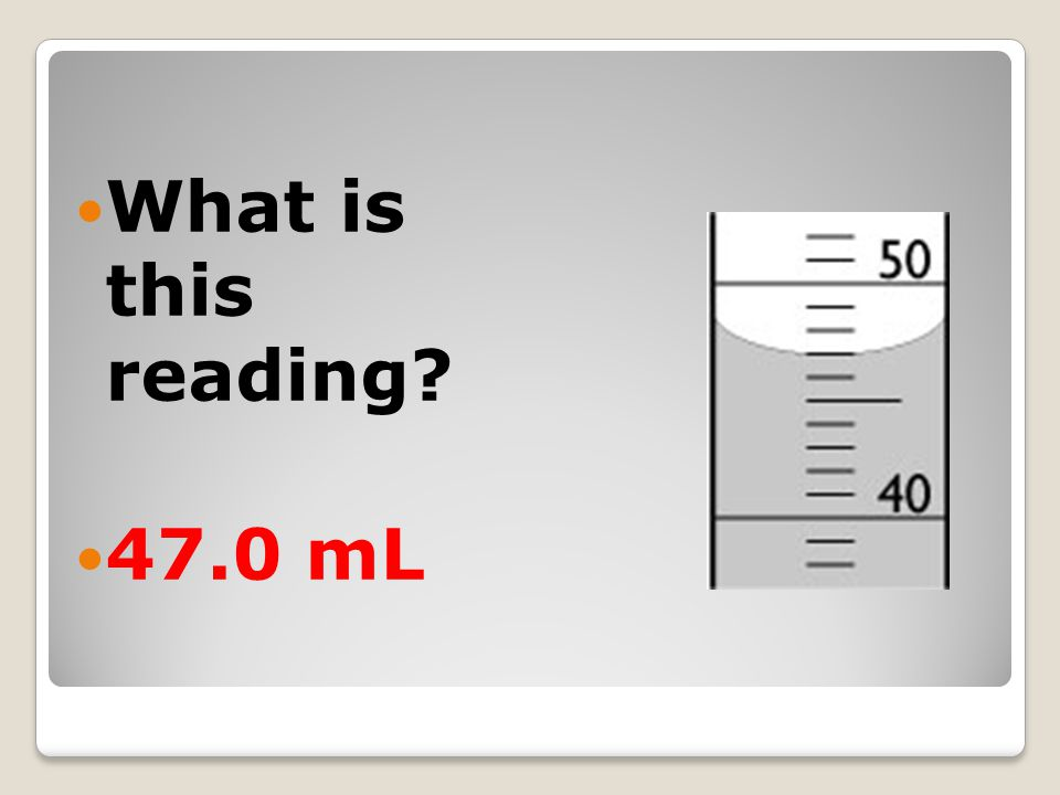 What is this reading 47.0 mL