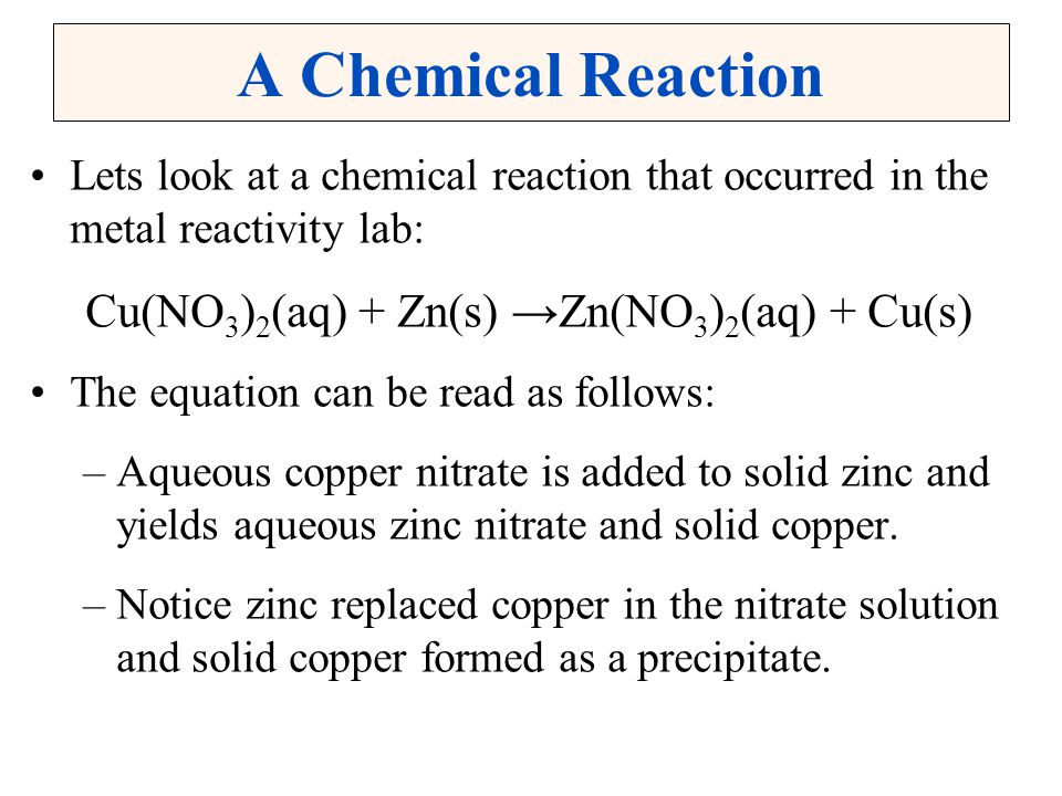 Cu(NO3)2(aq) + Zn(s) →Zn(NO3)2(aq) + Cu(s)