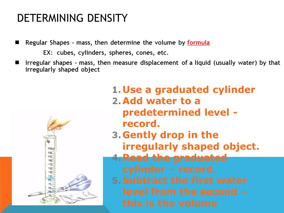 DETERMINING DENSITY Use a graduated cylinder
