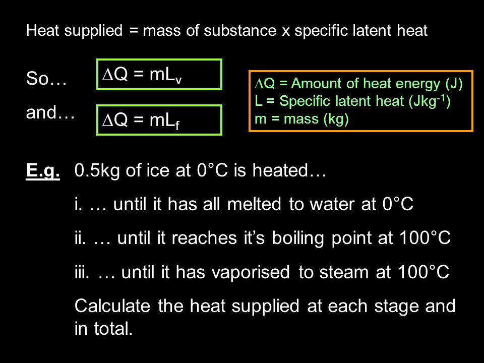 E.g. 0.5kg of ice at 0°C is heated…