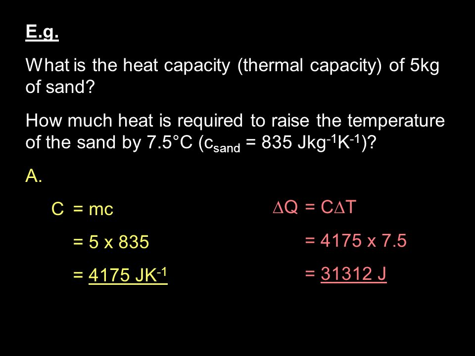 E.g. What is the heat capacity (thermal capacity) of 5kg of sand