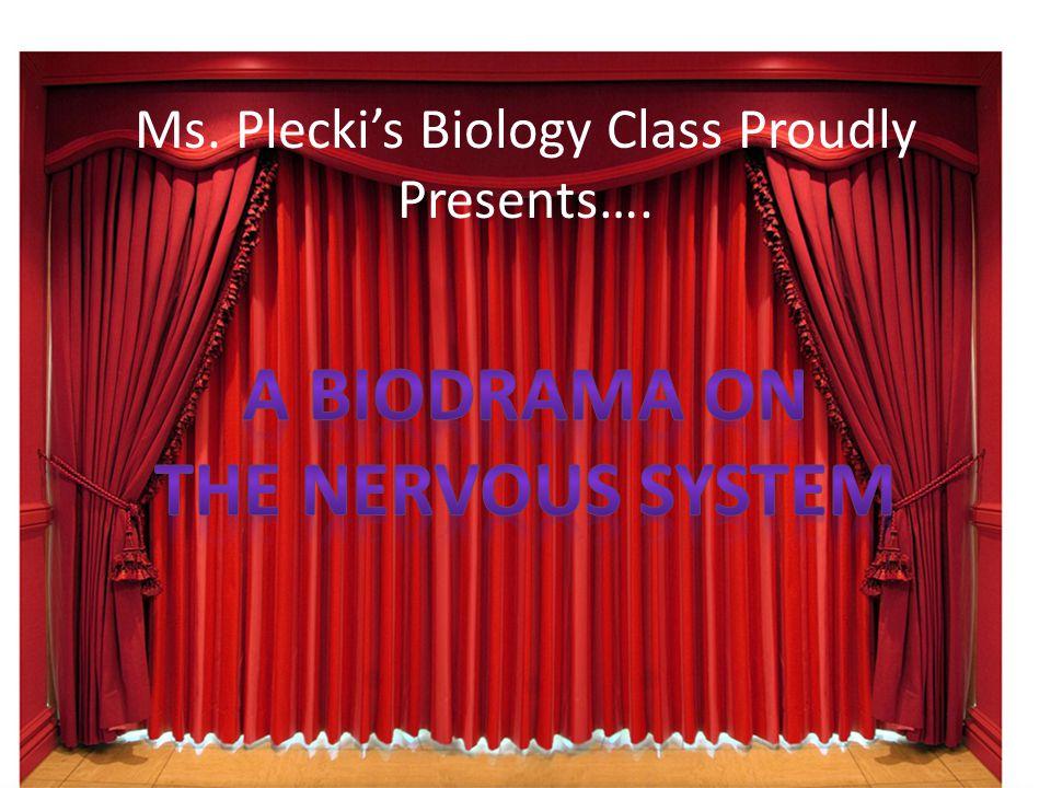 Ms. Plecki's Biology Class Proudly Presents….