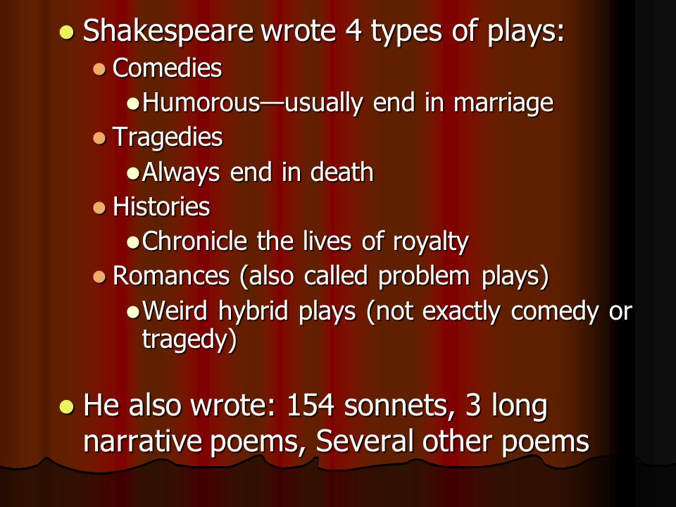 Shakespeare wrote 4 types of plays: