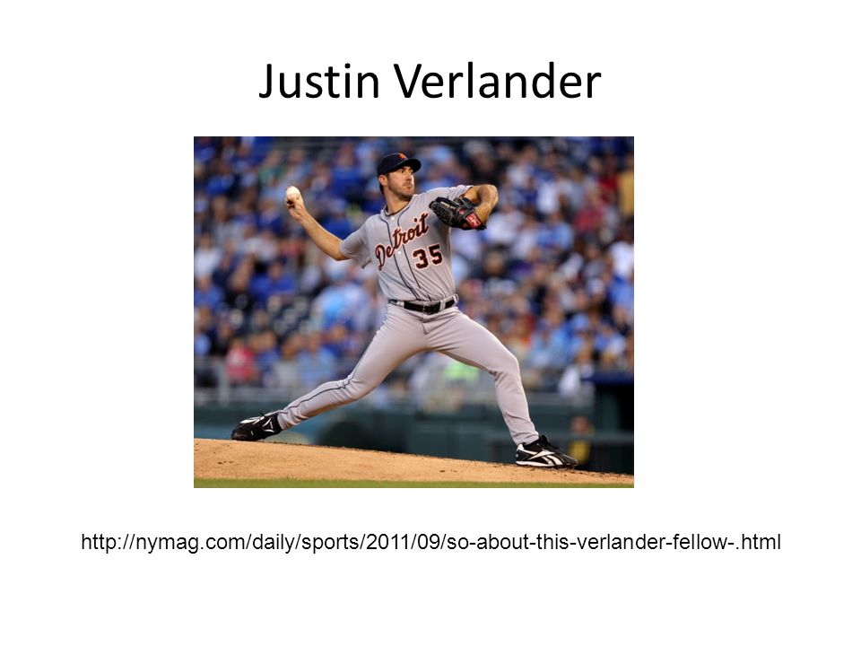 Justin Verlander http://nymag.com/daily/sports/2011/09/so-about-this-verlander-fellow-.html