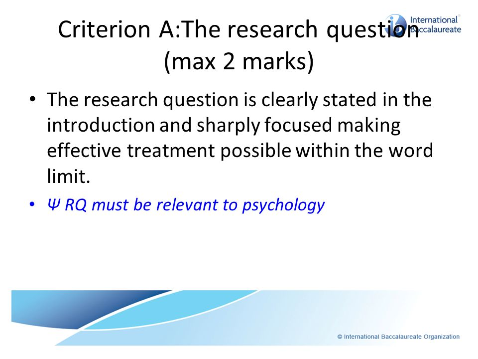 Criterion A:The research question (max 2 marks)