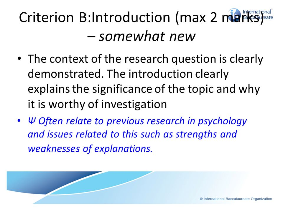 Criterion B:Introduction (max 2 marks) – somewhat new