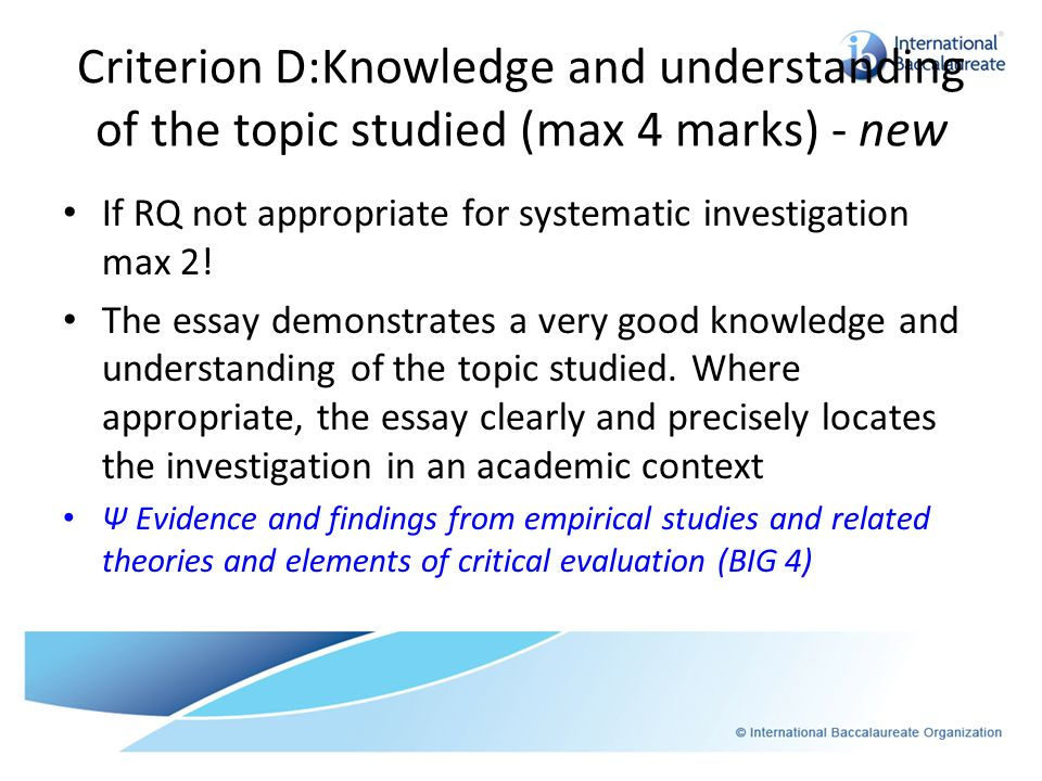 Criterion D:Knowledge and understanding of the topic studied (max 4 marks) - new