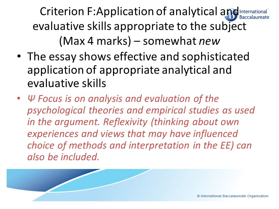 Criterion F:Application of analytical and evaluative skills appropriate to the subject (Max 4 marks) – somewhat new