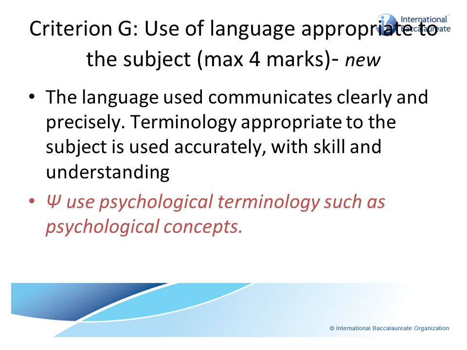 Criterion G: Use of language appropriate to the subject (max 4 marks)- new