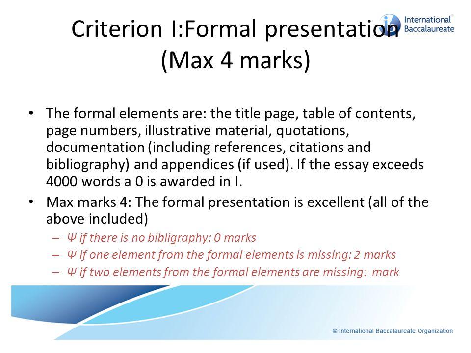 Criterion I:Formal presentation (Max 4 marks)