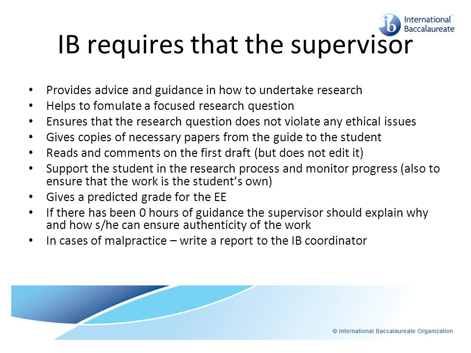 IB requires that the supervisor