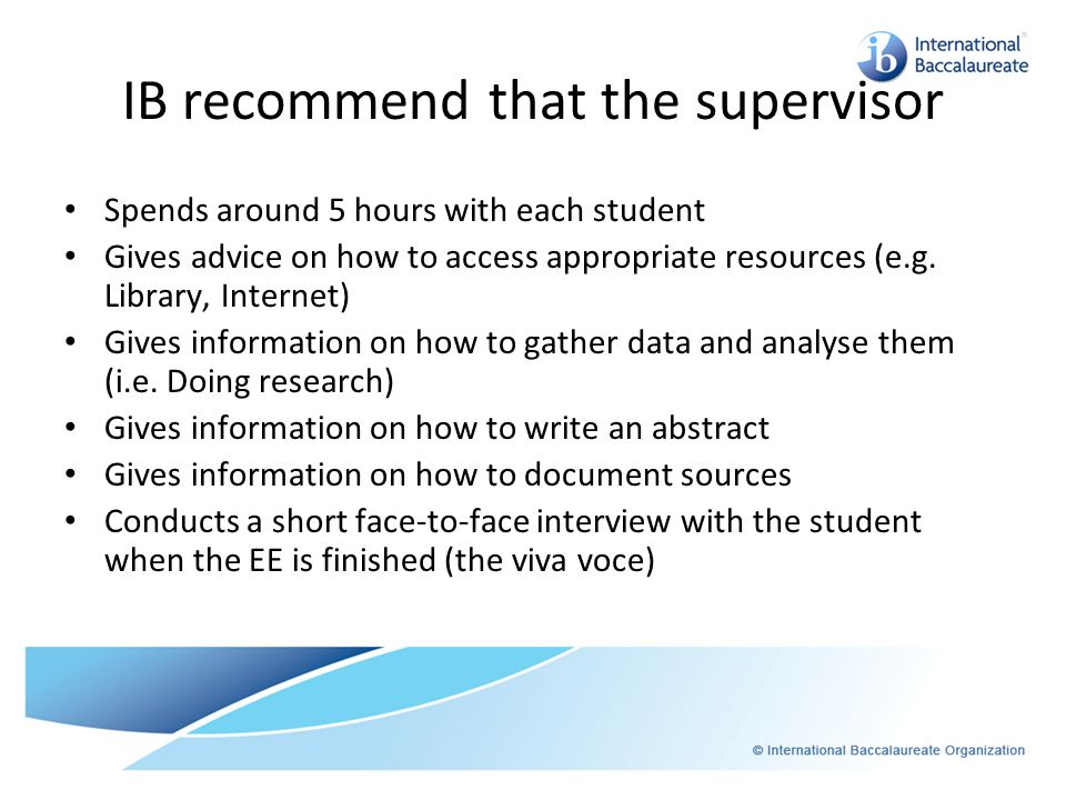IB recommend that the supervisor