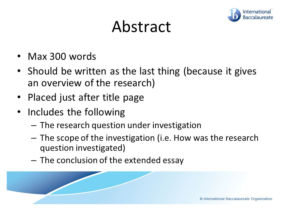 Abstract Max 300 words. Should be written as the last thing (because it gives an overview of the research)