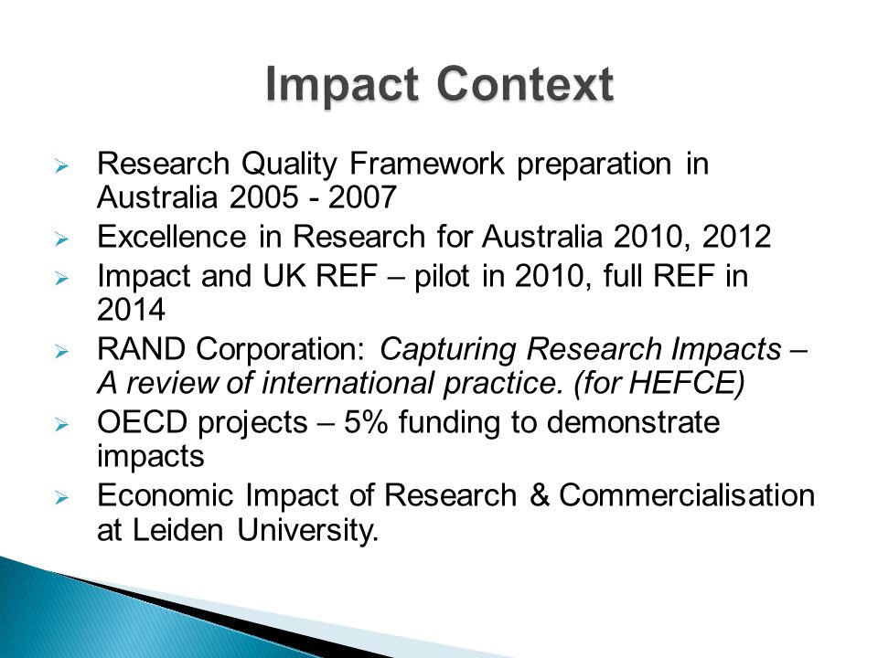 Impact Context Research Quality Framework preparation in Australia 2005 - 2007. Excellence in Research for Australia 2010, 2012.