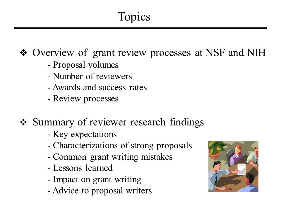 Topics Overview of grant review processes at NSF and NIH - Proposal volumes.