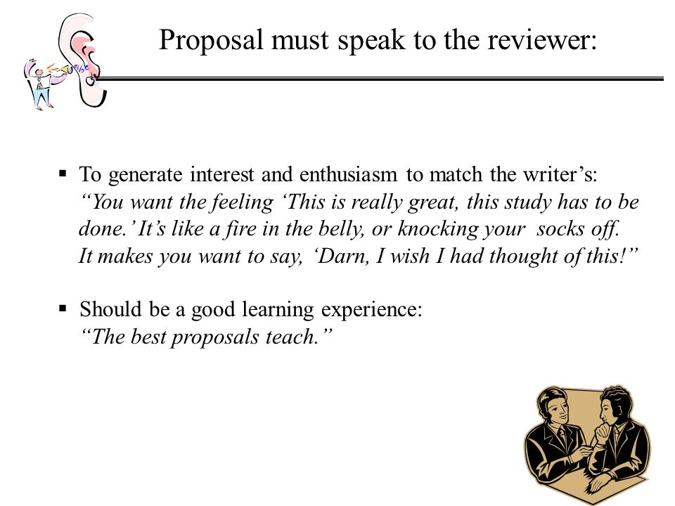 Proposal must speak to the reviewer: