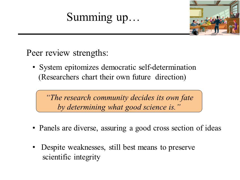 Summing up… Peer review strengths: