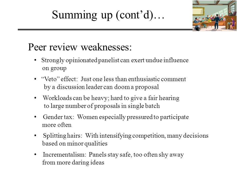 Summing up (cont'd)… Peer review weaknesses: