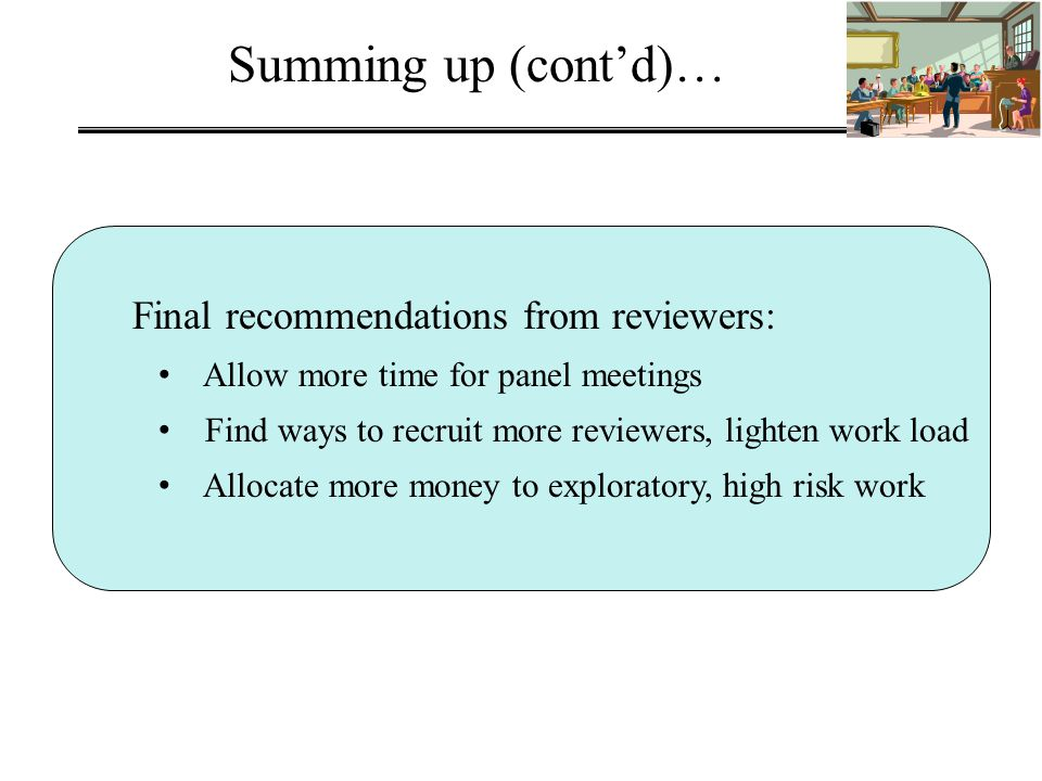 Summing up (cont'd)… Final recommendations from reviewers: