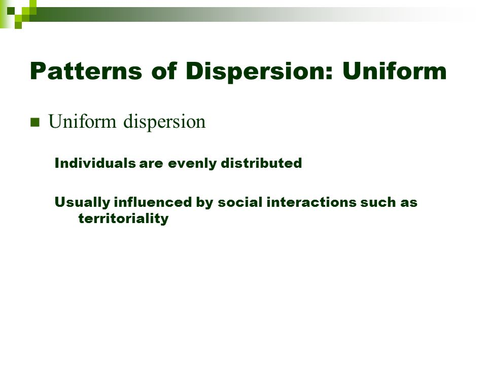 Patterns of Dispersion: Uniform