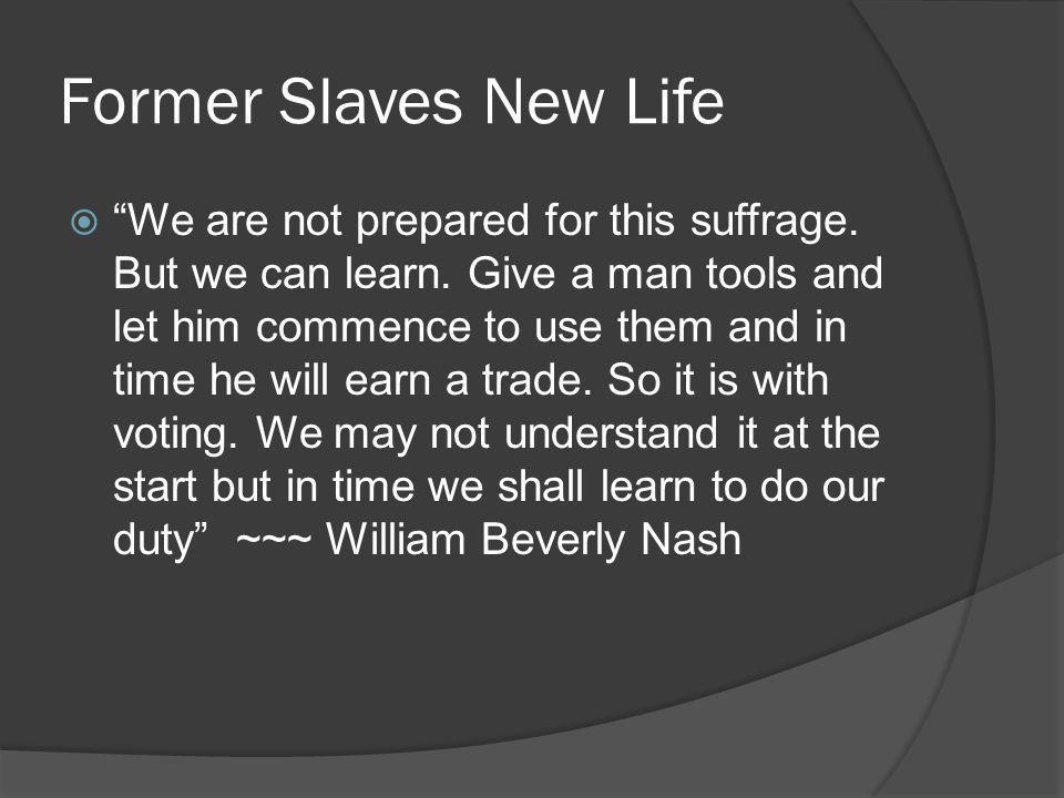 Former Slaves New Life
