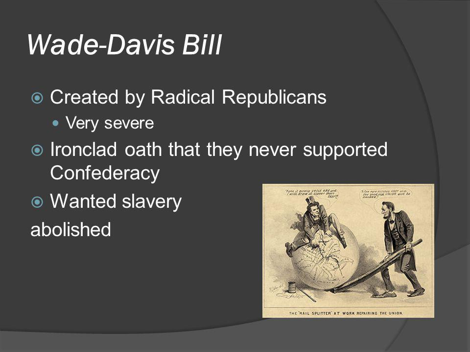 Wade-Davis Bill Created by Radical Republicans