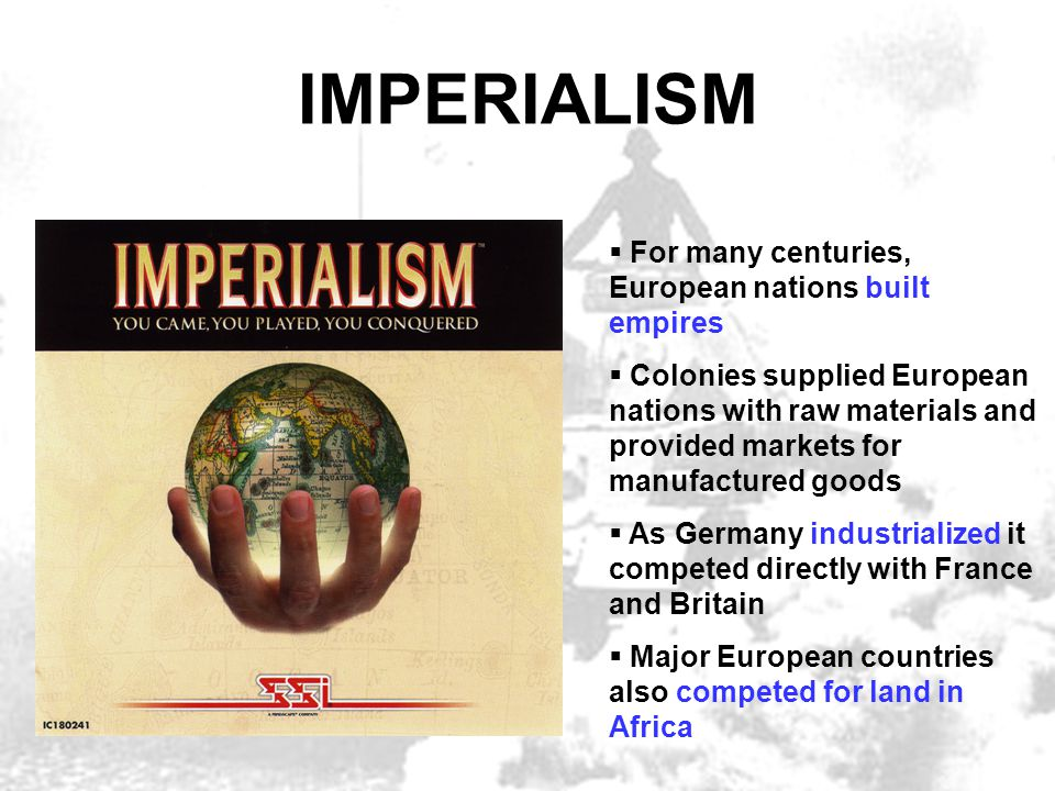 IMPERIALISM For many centuries, European nations built empires