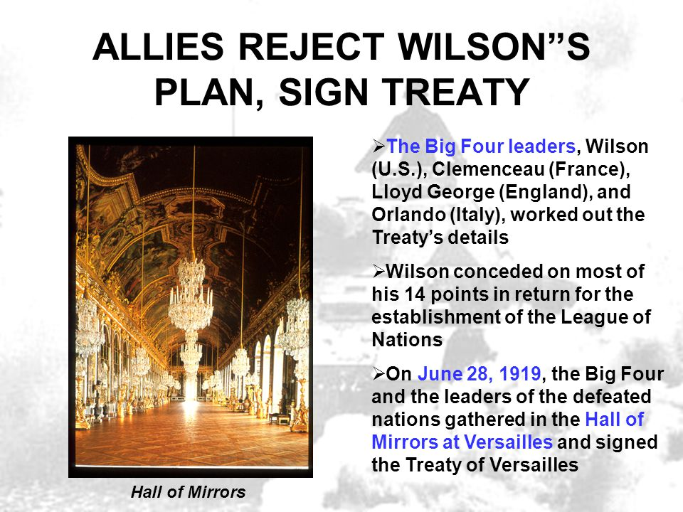 ALLIES REJECT WILSON S PLAN, SIGN TREATY