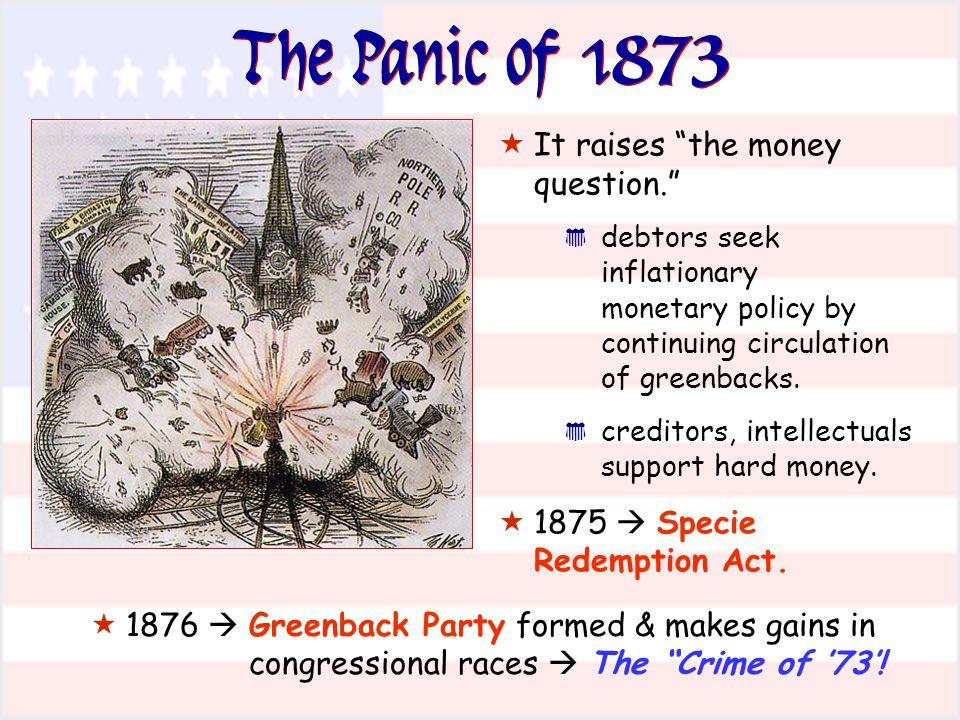 The Panic of 1873 It raises the money question.