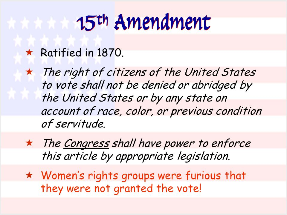 15th Amendment Ratified in 1870.