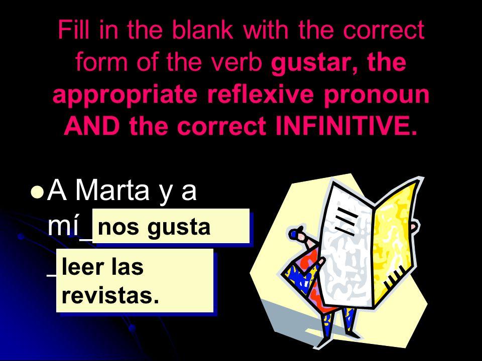 A Marta y a mí________________