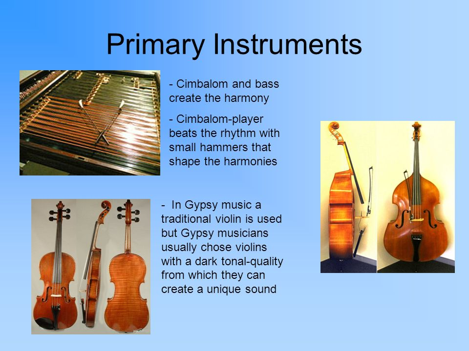 Primary Instruments - Cimbalom and bass create the harmony