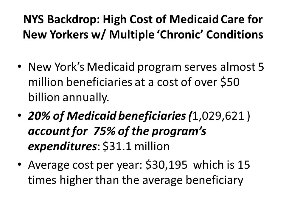 NYS Backdrop: High Cost of Medicaid Care for New Yorkers w/ Multiple 'Chronic' Conditions