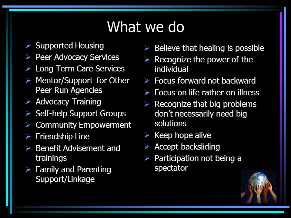What we do Supported Housing Believe that healing is possible