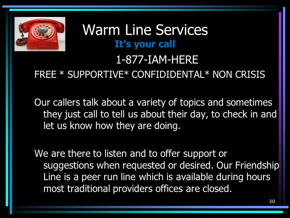 Warm Line Services It's your call