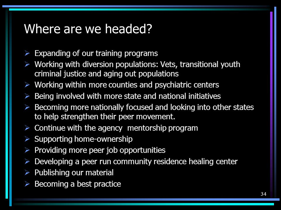 Where are we headed Expanding of our training programs