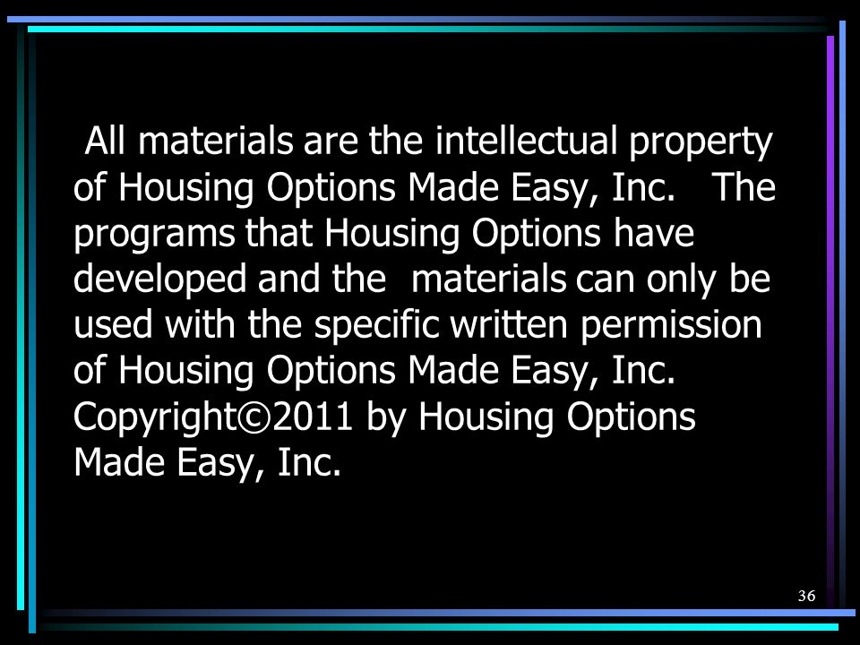All materials are the intellectual property of Housing Options Made Easy, Inc.