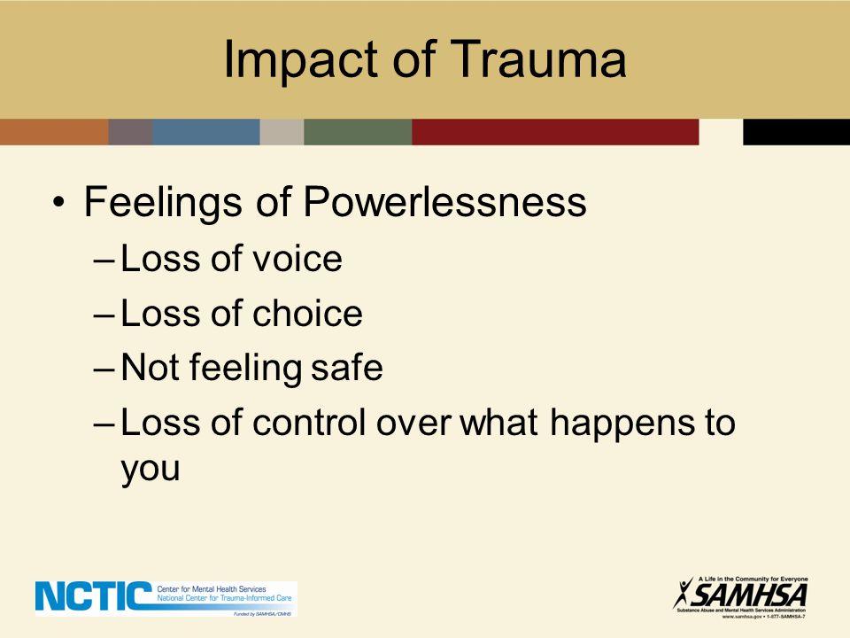 Impact of Trauma Feelings of Powerlessness Loss of voice