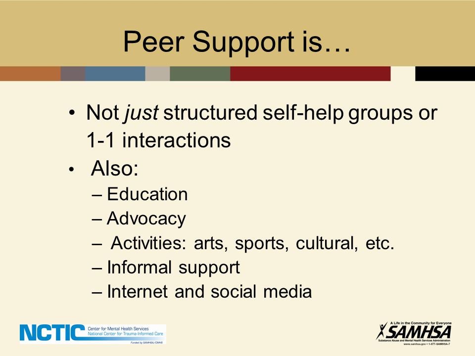 Peer Support is… Not just structured self-help groups or