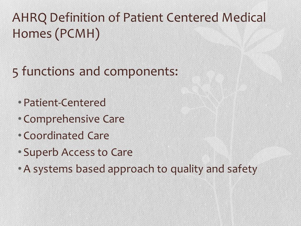 AHRQ Definition of Patient Centered Medical Homes (PCMH)