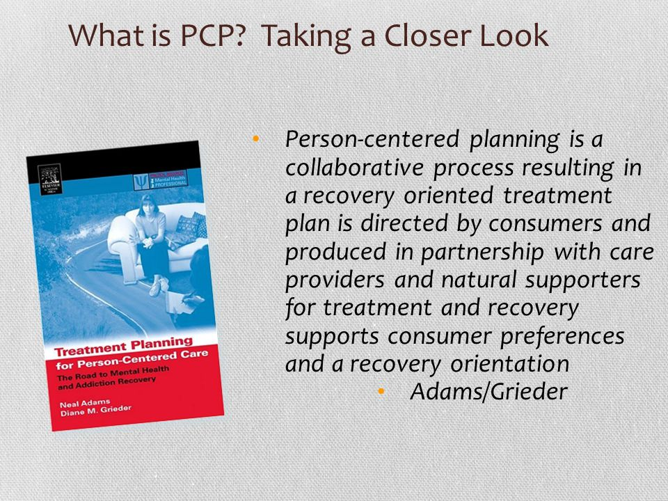 What is PCP Taking a Closer Look