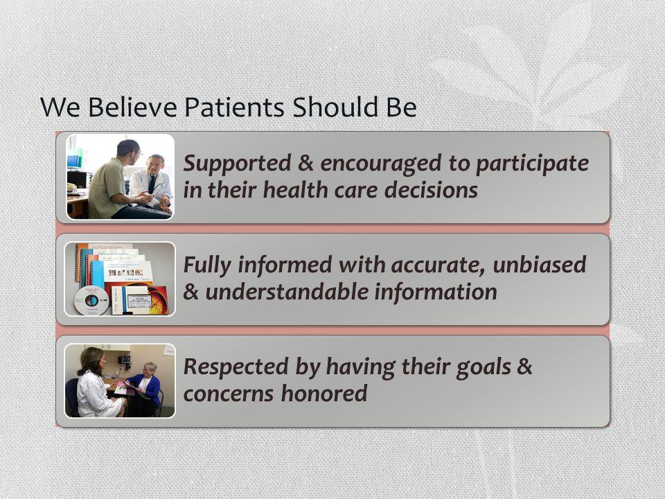 We Believe Patients Should Be