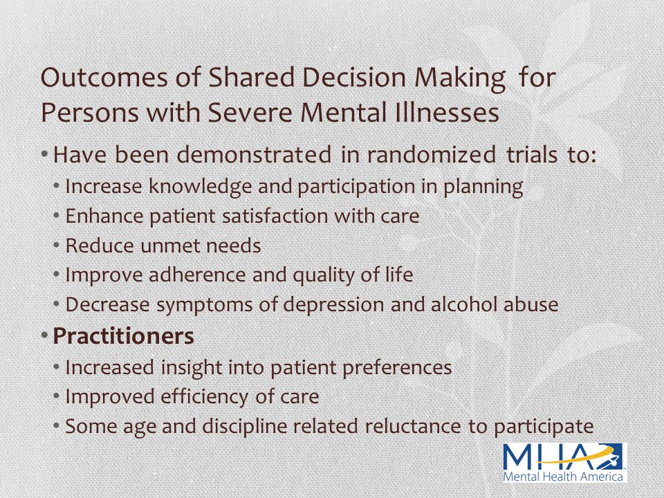 Outcomes of Shared Decision Making for Persons with Severe Mental Illnesses