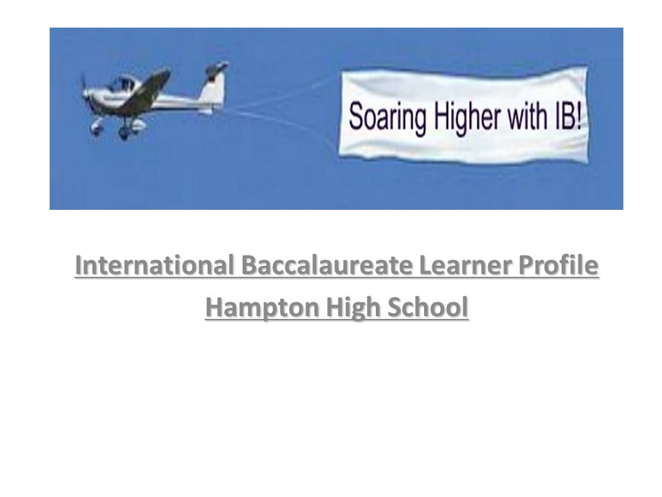 International Baccalaureate Learner Profile Hampton High School