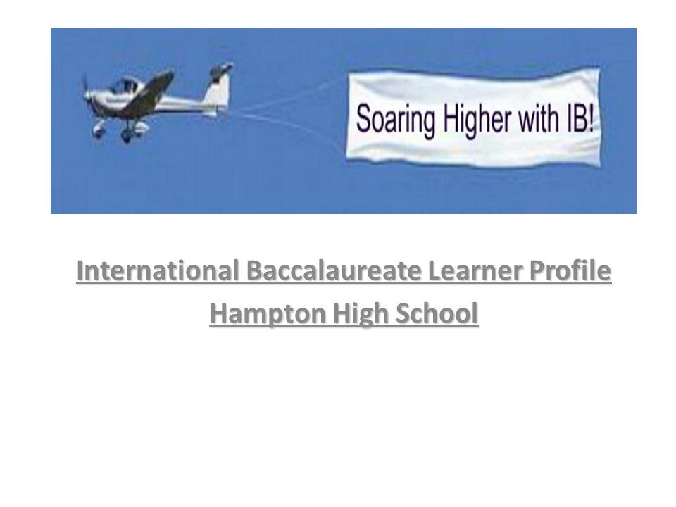 International Baccalaureate Learner Profile Hampton High School