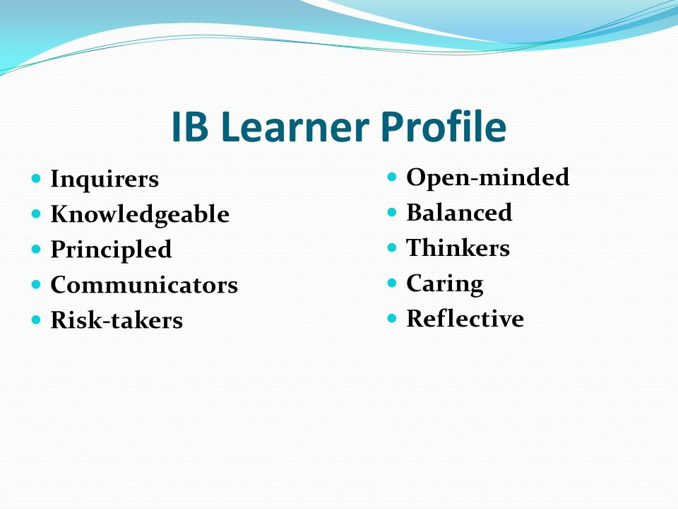 IB Learner Profile Inquirers Open-minded Knowledgeable Balanced