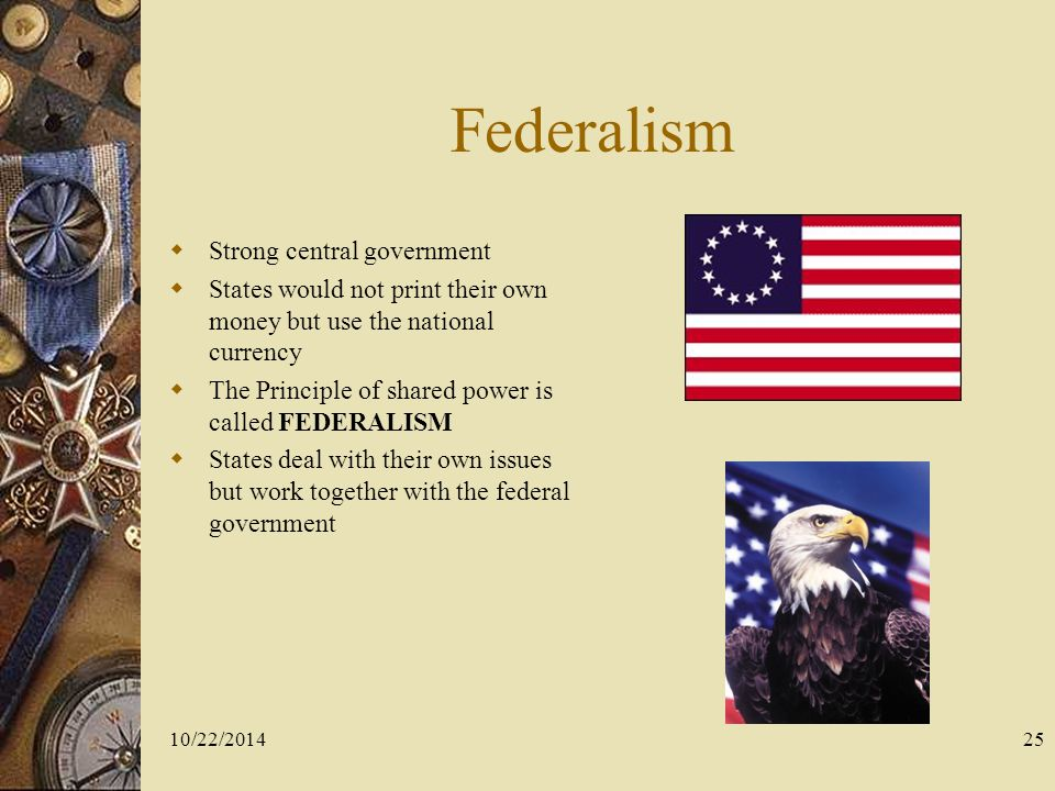 Federalism Strong central government