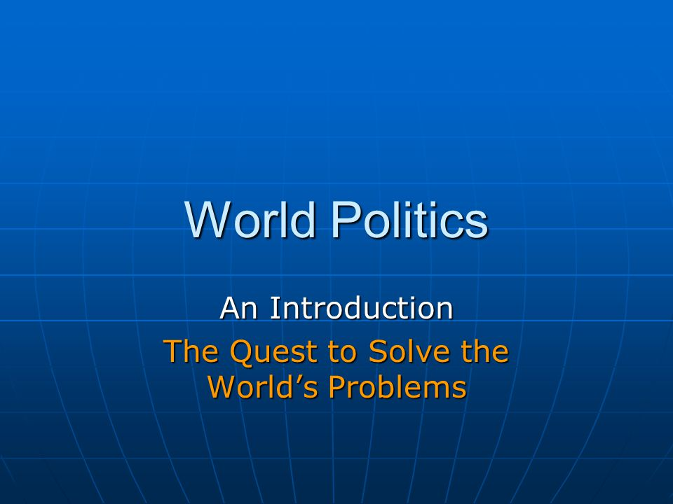 An Introduction The Quest to Solve the World's Problems