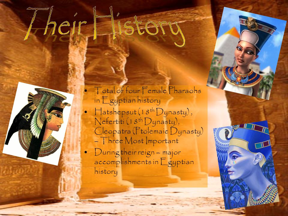 Their History Total of four Female Pharaohs in Egyptian history